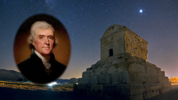 THOMAS JEFFERSON GOT INSPIRED BY CYRUS THE GREAT TO CREATE USA CONSTITUTION