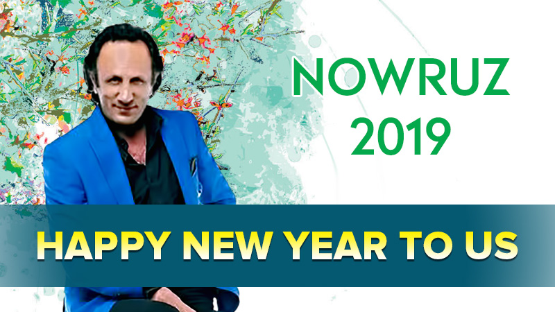 Nowruz (Norooz) 2019 - Restart leader, Seyed Mohammad Hosseini: HAPPY NEW YEAR TO US