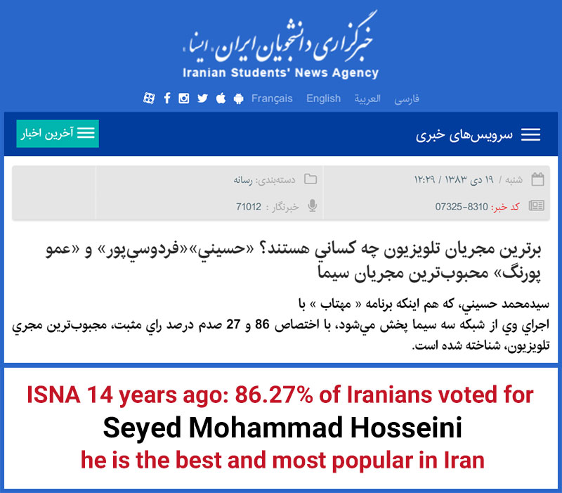 ISNA 14 years ago: 86.27% of Iranians voted for Seyed Mohammad Hosseini he is the best and most popular in Iran