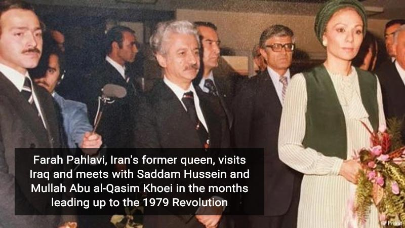 Farah Pahlavi, Iran's former queen, visits Iraq and meets with Saddam Hussein and Mullah Abu al-Qasim Khoei in the months leading up to the 1979 Revolution