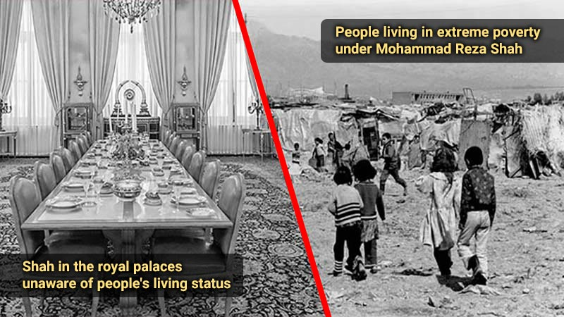 People living in extreme poverty under Mohammad Reza Shah and Shah in the royal palaces unaware of people's living status