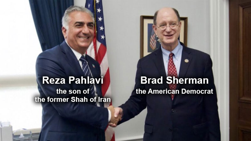 Brad Sherman the American Democrat and Reza Pahlavi, the son of the former Shah of Iran